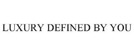 LUXURY DEFINED BY YOU