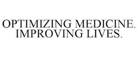 OPTIMIZING MEDICINE. IMPROVING LIVES.