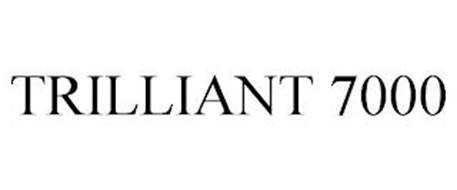 TRILLIANT 7000