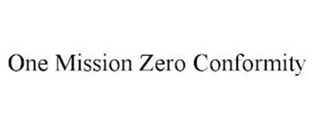 ONE MISSION ZERO CONFORMITY