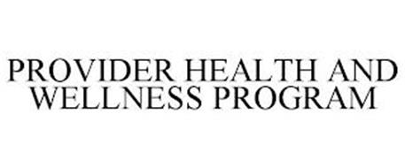 PROVIDER HEALTH AND WELLNESS PROGRAM