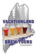 VACATIONLAND BREW TOURS NORTHEAST