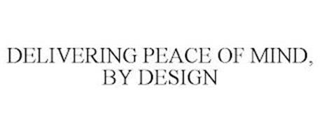 DELIVERING PEACE OF MIND, BY DESIGN