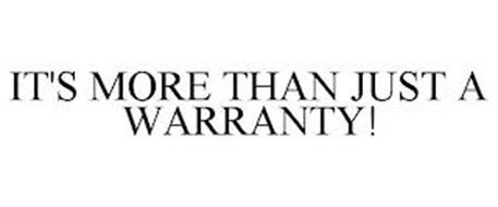 IT'S MORE THAN JUST A WARRANTY!