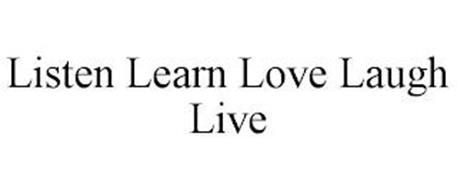 LISTEN LEARN LOVE LAUGH LIVE