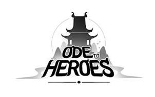 ODE TO HEROES