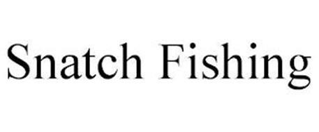 SNATCH FISHING