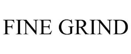FINE GRIND