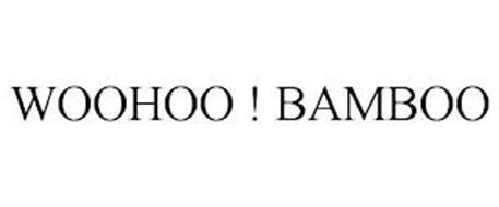 WOOHOO ! BAMBOO