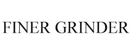 FINER GRINDER