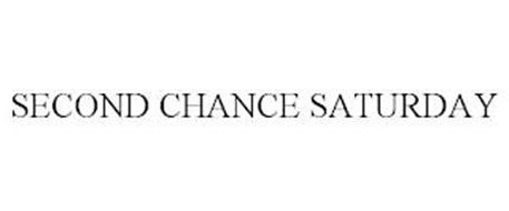 SECOND CHANCE SATURDAY