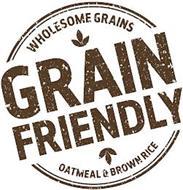 GRAIN FRIENDLY WHOLESOME GRAINS OATMEAL& BROWN RICE