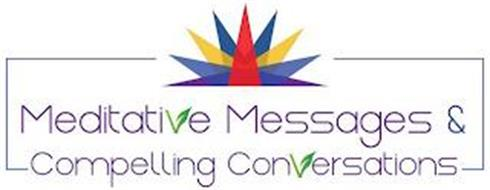 MEDITATIVE MESSAGES & COMPELLING CONVERSATIONS