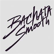 BACHATA SMOOTH