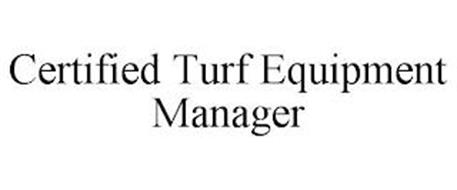 CERTIFIED TURF EQUIPMENT MANAGER