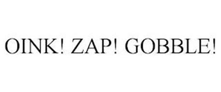 OINK! ZAP! GOBBLE!