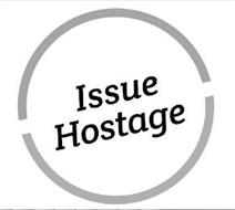 ISSUE HOSTAGE