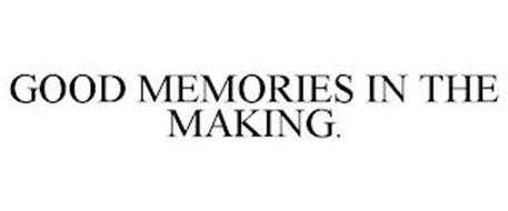 GOOD MEMORIES IN THE MAKING.