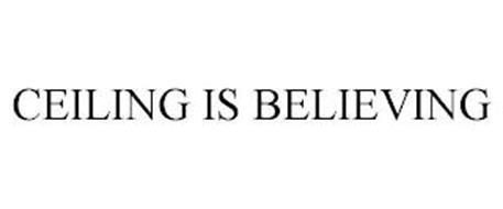 CEILING IS BELIEVING