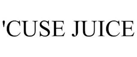 'CUSE JUICE