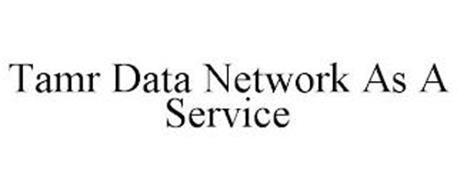 TAMR DATA NETWORK AS A SERVICE