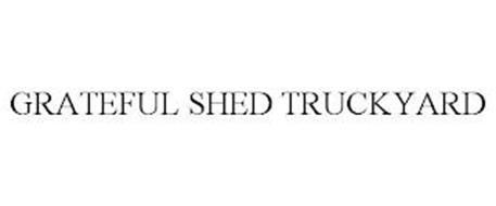 GRATEFUL SHED TRUCKYARD