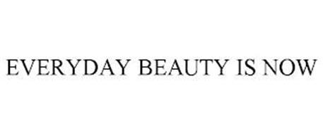 EVERYDAY BEAUTY IS NOW