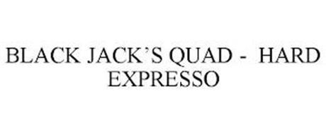 BLACK JACK'S QUAD - HARD EXPRESSO