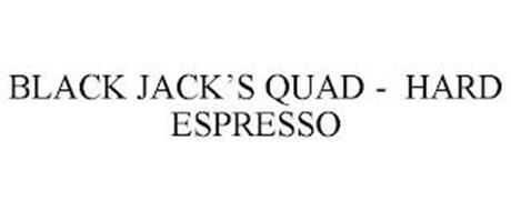 BLACK JACK'S QUAD - HARD ESPRESSO