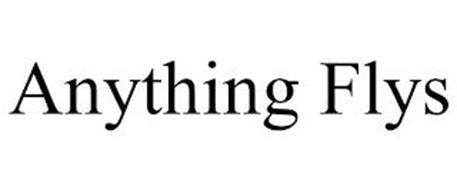 ANYTHING FLYS