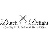 DUTCH DELIGHT QUALITY MILK-FED VEAL SINCE 1980