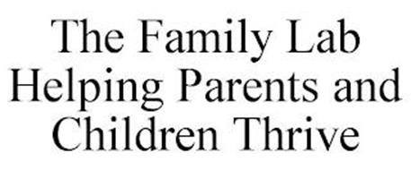THE FAMILY LAB HELPING PARENTS AND CHILDREN THRIVE