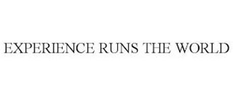 EXPERIENCE RUNS THE WORLD