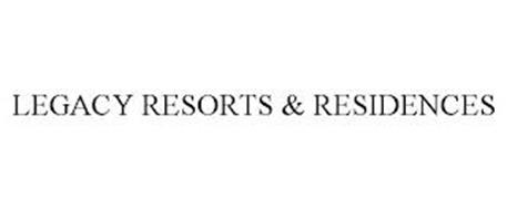 LEGACY RESORTS & RESIDENCES