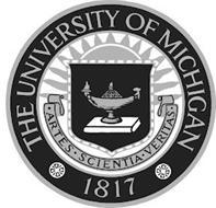 THE UNIVERSITY OF MICHIGAN 1817 ARTES SCIENTIA VERITAS