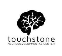 TOUCHSTONE NEURODEVELOPMENTAL CENTER