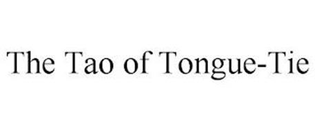 THE TAO OF TONGUE-TIE