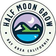 · HALF MOON GROW · CALIFORNIA