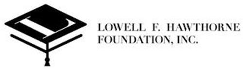L LOWELL F. HAWTHORNE FOUNDATION, INC.