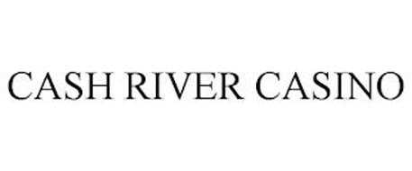 CASH RIVER CASINO