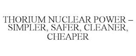 THORIUM NUCLEAR POWER - SIMPLER, SAFER, CLEANER, CHEAPER
