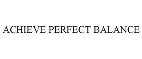 ACHIEVE PERFECT BALANCE