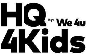 HQ 4KIDS BY: WE 4U