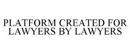 PLATFORM CREATED FOR LAWYERS BY LAWYERS