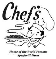 CHEF'S HOME OF THE WORLD FAMOUS SPAGHETTI PARM