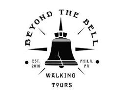 BEYOND THE BELL WALKING TOURS EST. 2018PHILA. PA
