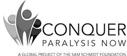CONQUER PARALYSIS NOW A GLOBAL PROJECT OF THE SAM SCHMIDT FOUNDATION