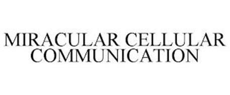 MIRACULAR CELLULAR COMMUNICATION