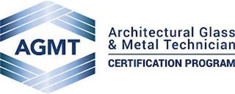 AGMT ARCHITECTURAL GLASS & METAL TECHNICIAN CERTIFICATION PROGRAM