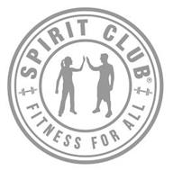 SPIRIT CLUB FITNESS FOR ALL